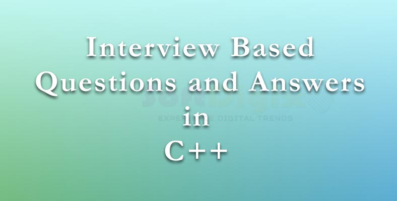 Best Interview based question and answers in C plus plus lanaguage In Chennai