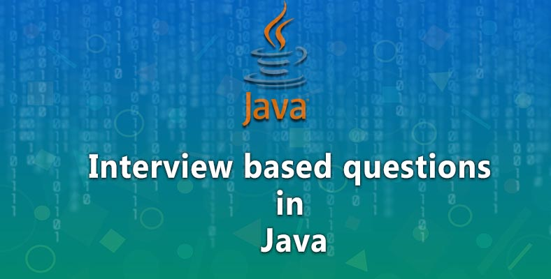 Best Top 20 Interview based question in Java In Chennai